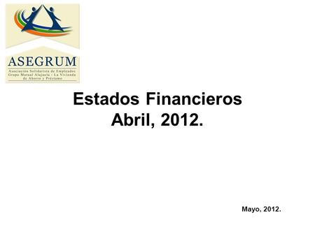Estados Financieros Abril, 2012.