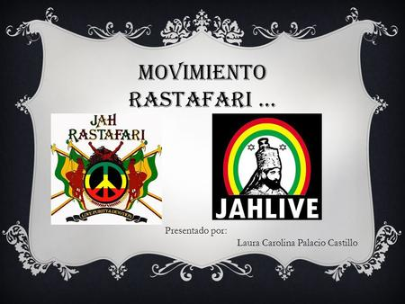MOVIMIENTO RASTAFARI …