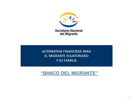 ALTERNATIVA FINANCIERA PARA EL MIGRANTE ECUATORIANO Y SU FAMILIA