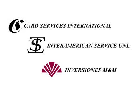 CARD SERVICES INTERNATIONAL INTERAMERICAN SERVICE UNL. INVERSIONES M&M.