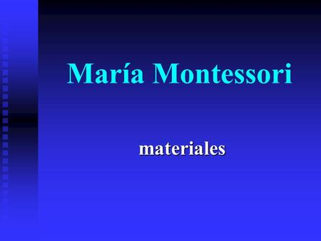 María Montessori materiales.