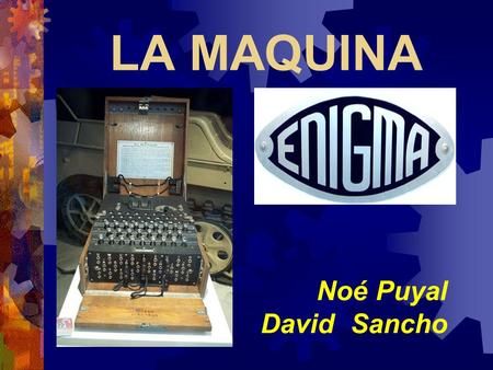LA MAQUINA Noé Puyal David Sancho.