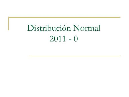 Distribución Normal 2011 - 0.