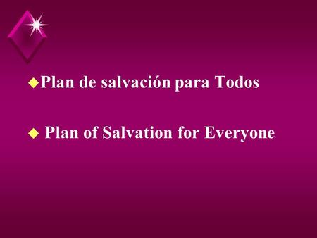 U Plan de salvación para Todos u Plan of Salvation for Everyone.