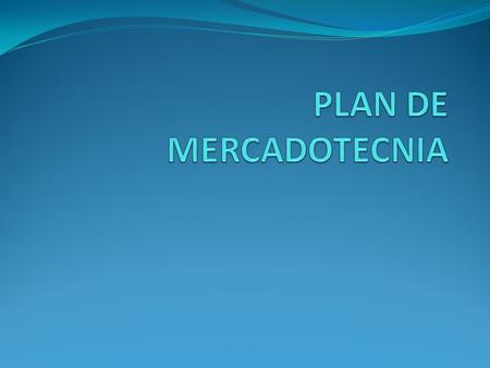 PEN o PAN o Plan de Marketing El Plan Estratégico, Plan Anual de Negocios o Plan de Marketing Es un documento oficial en el que la alta dirección de la.