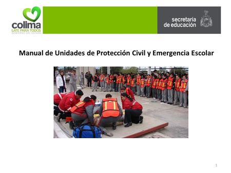 Manual de Unidades de Protección Civil y Emergencia Escolar 1.