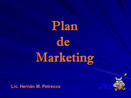 Plan de Marketing JVz Lic. Hernán M. Petrecca.