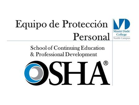 Equipo de Protección Personal School of Continuing Education
