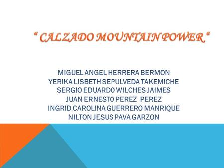 """ CALZADO MOUNTAIN POWER """