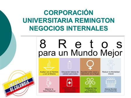 CORPORACIÓN UNIVERSITARIA REMINGTON NEGOCIOS INTERNALES.