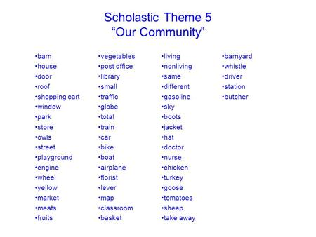 Scholastic Theme 5 Our Community vegetables post office library small traffic globe total train car bike boat airplane florist lever map classroom basket.