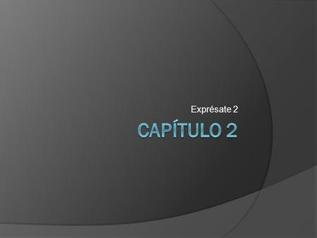 Exprésate 2. Un cuento… VOCABULARIO Un cuento Retell the story (out loud) to your partner (Son las cinco) Escribe un resumen del cuento en.