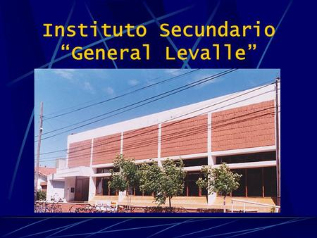 "Instituto Secundario ""General Levalle"""