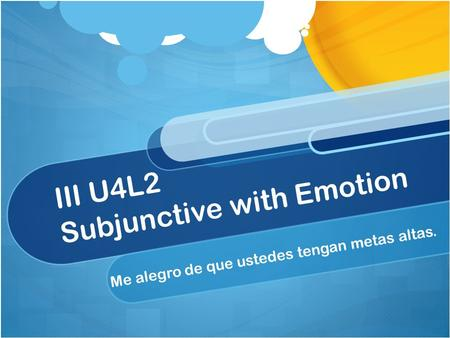 III U4L2 Subjunctive with Emotion