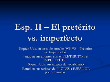 Esp. II – El pretérito vs. imperfecto