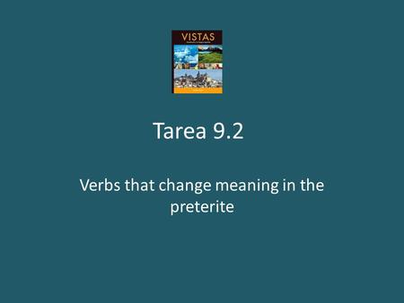 Verbs that change meaning in the preterite