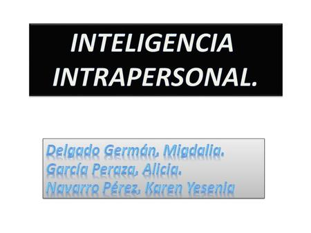 INTELIGENCIA INTRAPERSONAL.