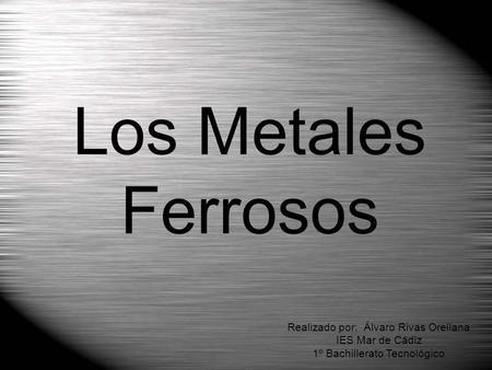 los metales ferrosos realizado por lvaro rivas orellana - Tabla Periodica Metales No Ferrosos