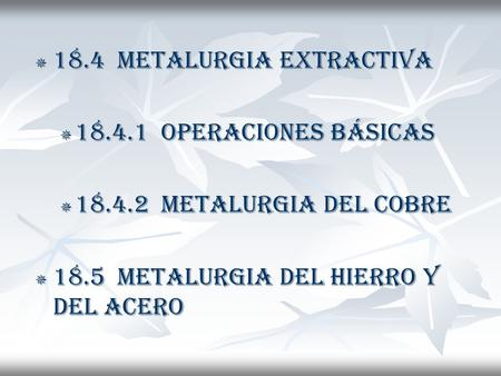 18.4  METALURGIA EXTRACTIVA