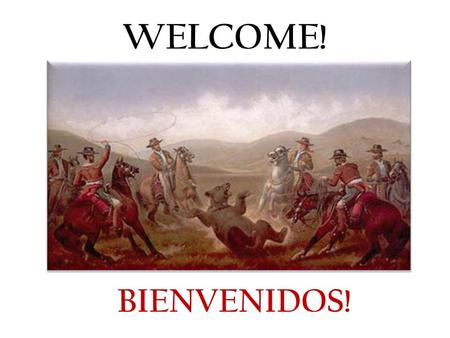 WELCOME! BIENVENIDOS!. 1 st Californio Descendent Meeting. 1era Reunión de Descendientes de Californios. Presented By: /Presentado Por: Lic. Rafael E.