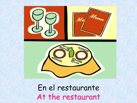 En el restaurante At the restaurant. ¿Puede recomendar un restaurante típico? Can you recommend a native restaurant?