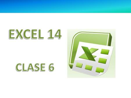 EXCEL 14 CLASE 6.