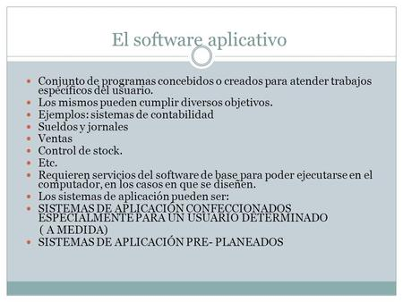 El software aplicativo