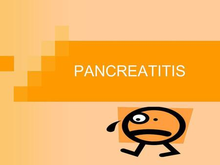 PANCREATITIS.