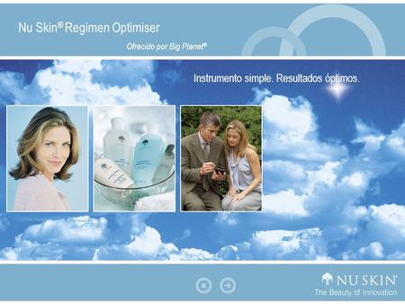 Instrumento simple. Resultados óptimos. Nu Skin ® Regimen Optimiser Ofrecido por Big Planet ®