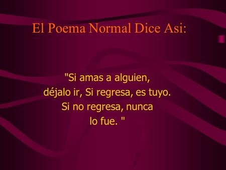 El Poema Normal Dice Asi: