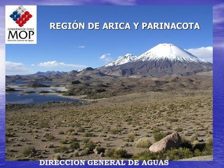 REGIÓN DE ARICA Y PARINACOTA DIRECCION GENERAL DE AGUAS.