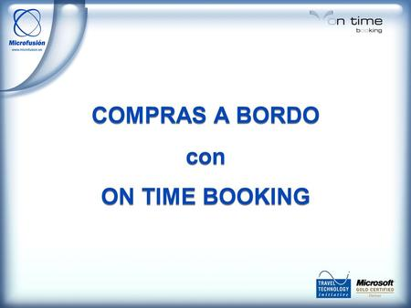 COMPRAS A BORDO con ON TIME BOOKING COMPRAS A BORDO con ON TIME BOOKING.