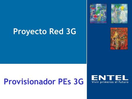 Proyecto Red 3G Provisionador PEs 3G.