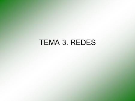 TEMA 3. REDES.