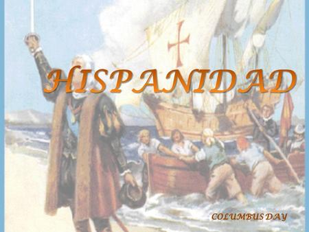 HISPANIDAD Columbus Day.