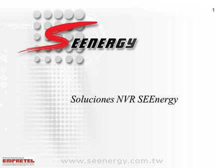 Soluciones NVR SEEnergy 1. Copyright © 2007 SEEnergy Corp. All Rights Reserved. ESTABELIO CEO GM LOCALIZACION PERFIL Y PRODCUTOS DE SEEnergy Corp. Sobre.