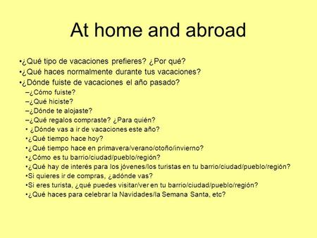 At home and abroad ¿Qué tipo de vacaciones prefieres? ¿Por qué?