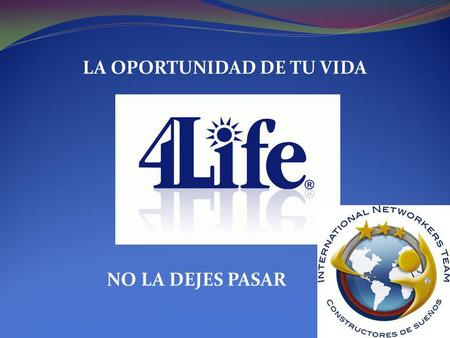 LA OPORTUNIDAD DE TU VIDA NO LA DEJES PASAR. Le presento la INTERNATIONAL NETWORKERS TEAM International Networkers Team es una organización creada con.