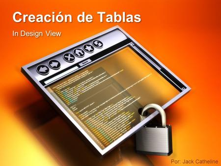 Creación de Tablas In Design View Por: Jack Catheline.