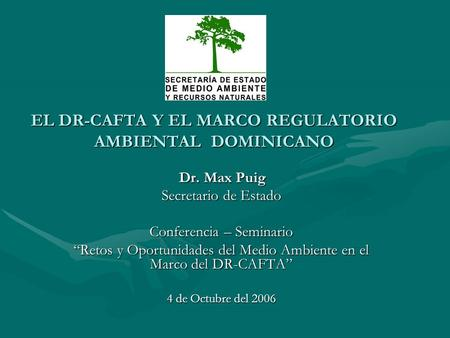 EL DR-CAFTA Y EL MARCO REGULATORIO AMBIENTAL DOMINICANO