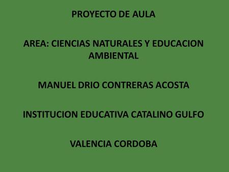 AREA: CIENCIAS NATURALES Y EDUCACION AMBIENTAL