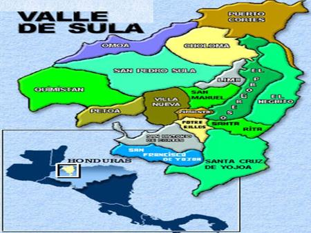 El Valle de Sula. Ubicado en la zona nor occidental de Honduras Ubicado en la zona nor occidental de Honduras Lo integran 17 municipios pertenecientes.