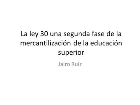 Reforma ley 30 de educacion superior en colombia ministerio de educacion