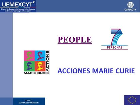 CONACYT EUROPEAN COMMISSION PEOPLE ACCIONES MARIE CURIE.
