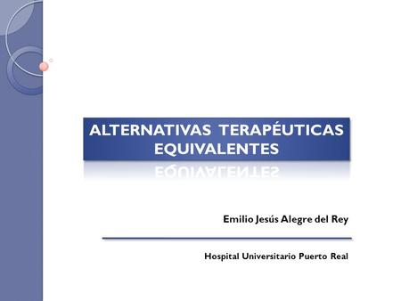ALTERNATIVAS TERAPÉUTICAS EQUIVALENTES