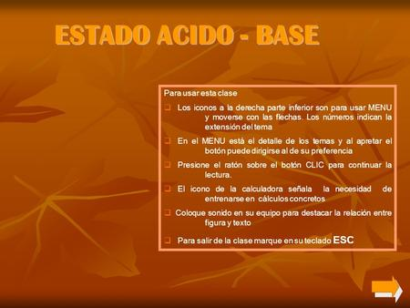 ESTADO ACIDO - BASE Para usar esta clase
