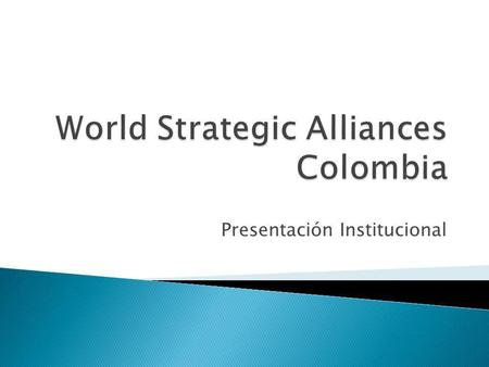 World Strategic Alliances Colombia