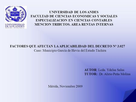 UNIVERSIDAD DE LOS ANDES FACULTAD DE CIENCIAS ECONOMICAS Y SOCIALES ESPECIALIZACION EN CIENCIAS CONTABLES MENCION TRIBUTOS. AREA RENTAS INTERNAS Caso: