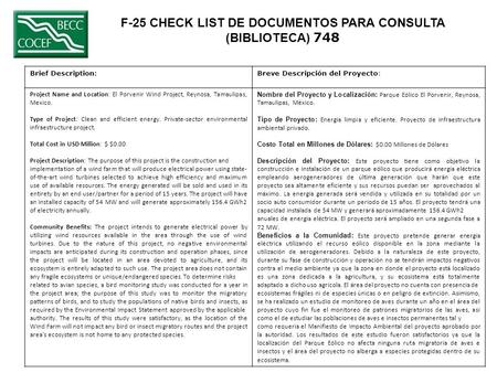 F-25 CHECK LIST DE DOCUMENTOS PARA CONSULTA (BIBLIOTECA) 748 Brief Description:Breve Descripción del Proyecto: Project Name and Location: El Porvenir Wind.