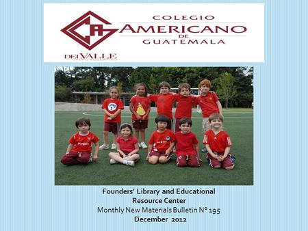 Founders Library and Educational Resource Center Monthly New Materials Bulletin N° 195 December 2012.